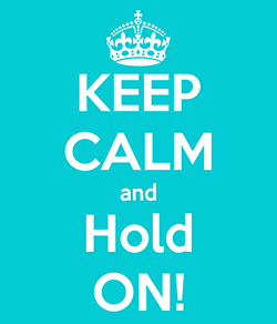 keep-calm-and-hold-on-309